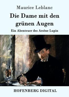 Die Dame mit den grünen Augen - Maurice Leblanc & Hans Jacob pdf download