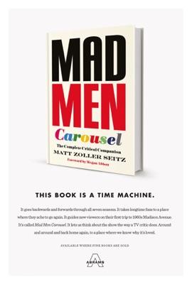 Mad Men Carousel - Matt Zoller Seitz, Megan Abbott & Max Dalton pdf download