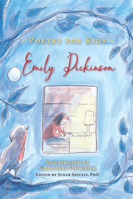 Poetry for Kids: Emily Dickinson - Emily Dickinson & Susan Snively
