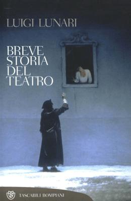 Breve Storia del teatro - Luigi Lunari pdf download