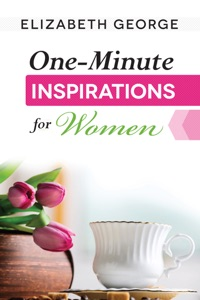 One-Minute Inspirations for Women - Elizabeth George pdf download