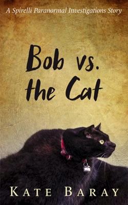 Bob vs the Cat - Kate Baray pdf download