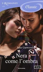 Nera come l'ombra (I Romanzi Classic) - Julie Garwood pdf download