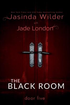 The Black Room: Door Five - Jasinda Wilder pdf download