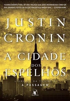 A Cidade dos Espelhos - Justin Cronin pdf download