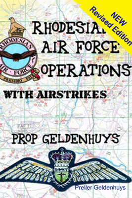 Rhodesian Air Force Operations - Preller Geldenhuys