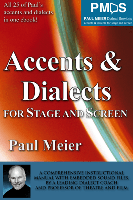 Accents & Dialects for Stage and Screen - Paul Meier
