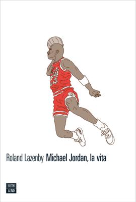 Michael Jordan, la vita - Roland Lazenby pdf download