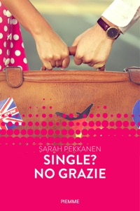 Single? No grazie (Forever) - Sarah Pekkanen pdf download