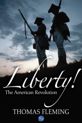 Liberty! The American Revolution - Thomas Fleming