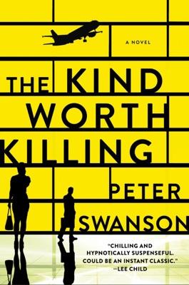 The Kind Worth Killing - Peter Swanson pdf download