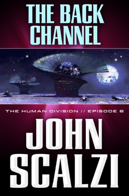 The Human Division #6: The Back Channel - John Scalzi pdf download