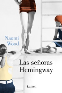 Las señoras Hemingway - Naomi Wood pdf download