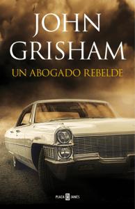 Un abogado rebelde - John Grisham pdf download