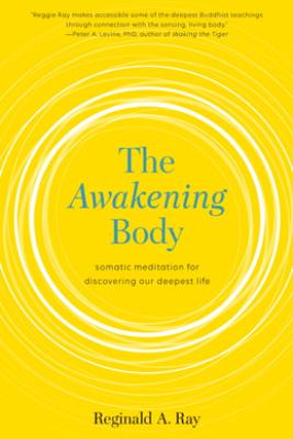 The Awakening Body - Reginald A. Ray