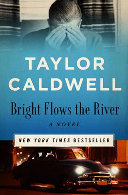 Bright Flows the River - Taylor Caldwell pdf download