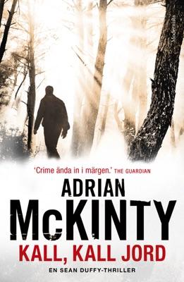Kall, kall jord (En Sean Duffy-thriller) - Adrian McKinty pdf download