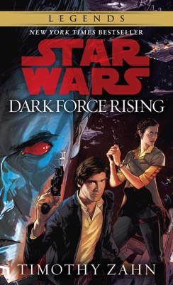 Dark Force Rising: Star Wars (The Thrawn Trilogy) - Timothy Zahn pdf download