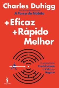 Mais Eficaz, Mais Rápido, Melhor - Charles Duhigg pdf download