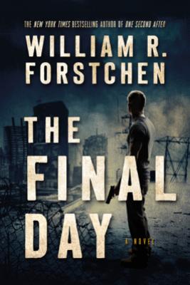 The Final Day - William R. Forstchen