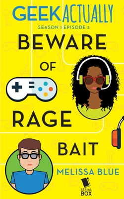 Beware of Rage Bait (Geek Actually Season 1 Episode 5) - Melissa Blue, Cathy Yardley, Cecilia Tan & Rachel Stuhler pdf download