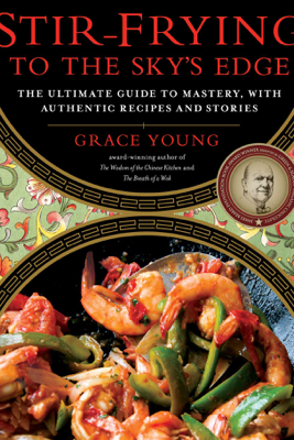 Stir-Frying to the Sky's Edge - Grace Young