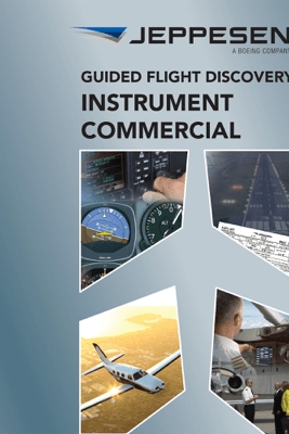 Guided Flight Discovery - Instrument Commercial Pilot Textbook - Jeppesen