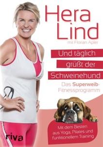 Und täglich grüßt der Schweinehund - Hera Lind & Florian Apler pdf download