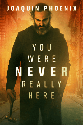 You Were Never Really Here - Lynne Ramsay