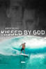 Todd Jones & Steve Jones - Andy Irons: Kissed By God  artwork