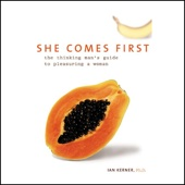 Ian Kerner - She Comes First: The Thinking Man's Guide to Pleasuring a Woman (Unabridged)  artwork
