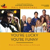 Phil Rosenthal - You're Lucky You're Funny: How Life Becomes a Sitcom (Unabridged)  artwork