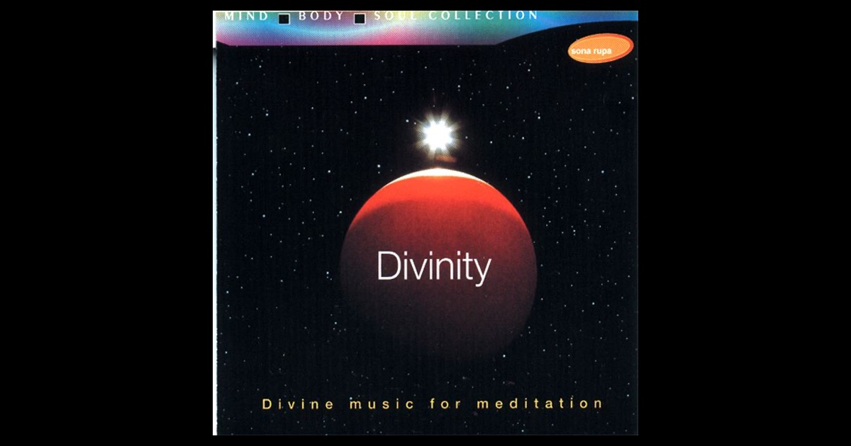 Divinity  Divine Music For Meditation By Various Artists
