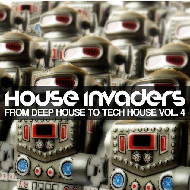 House Invaders  From Deep House To Tech House, Vol 4 By
