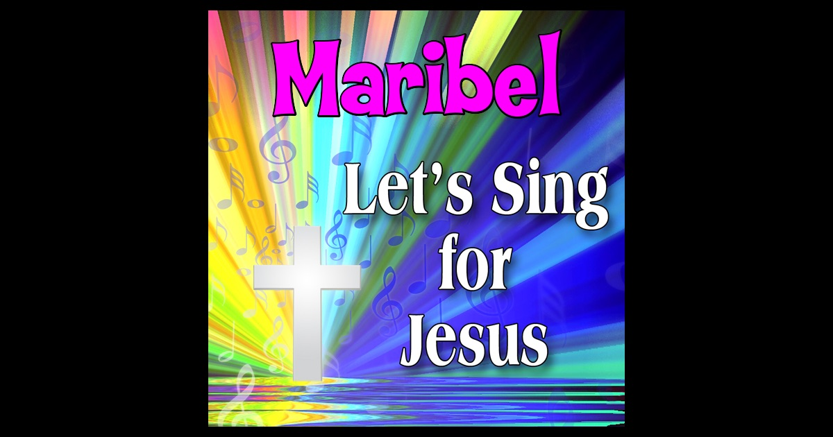 Maribel, Let's Sing For Jesus By Personalized Kid Music On