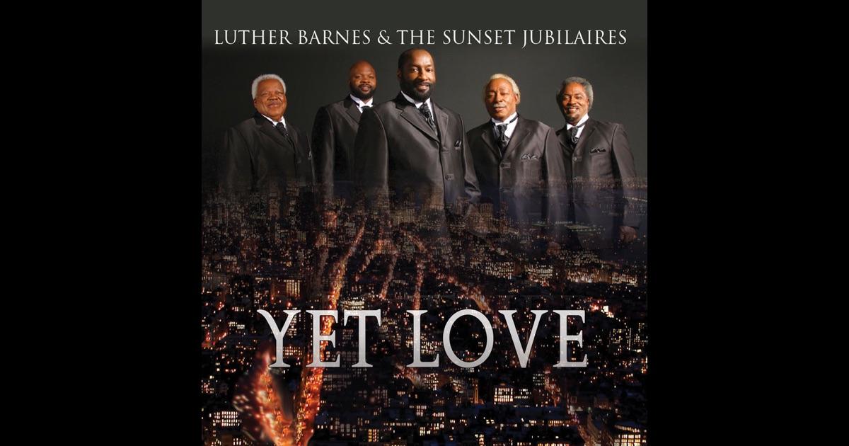 Yet Love Luther Barnes Lyrics