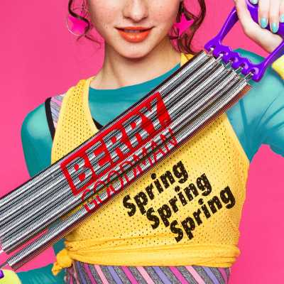 Berry Goodman - Spring Spring Spring