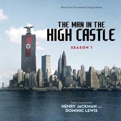 亨利·傑克曼 & Dominic Lewis - The Man In the High Castle: Season One (Music From the Amazon Original Series)