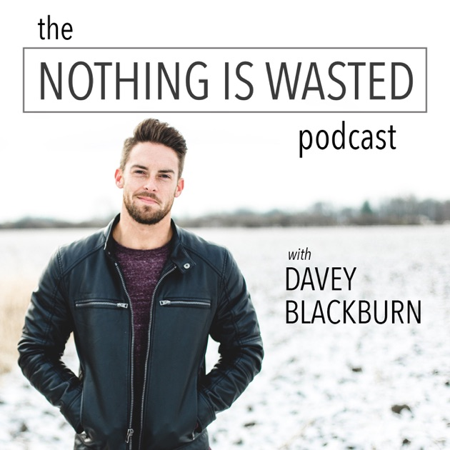 Image result for the nothing is wasted podcast