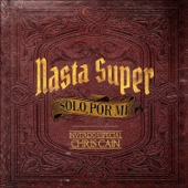 Nasta Super - Sólo por Mí (feat. Chris Cain)  artwork
