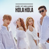 KARD - KARD 1st Mini Album 'Hola Hola' - EP  artwork