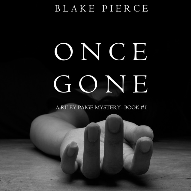 Once Gone A Riley Paige Mystery, Book 1 (unabridged) By