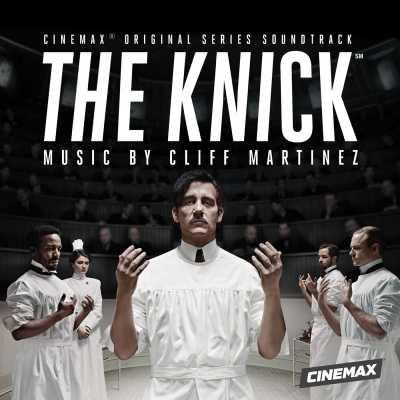 Cliff Martinez - The Knick (Original Series Soundtrack)