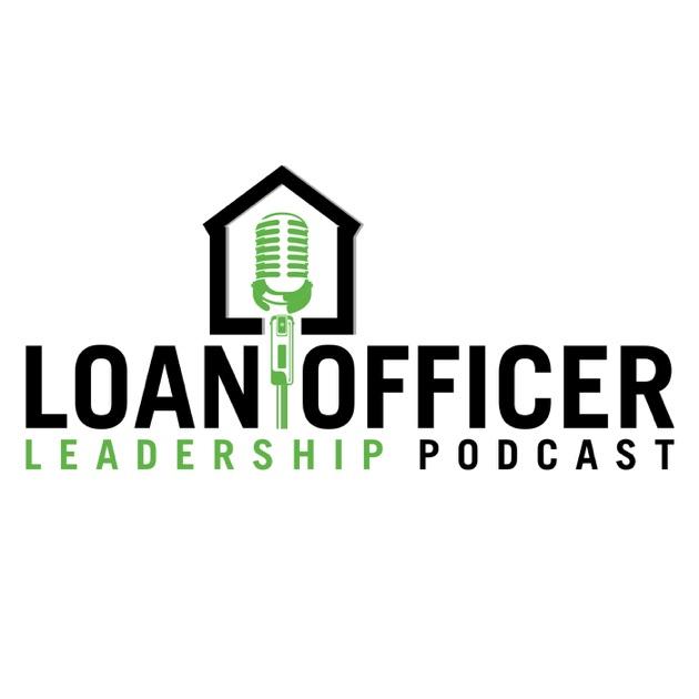 Loan Officer Leadership Podcast by Steve Kyles on Apple
