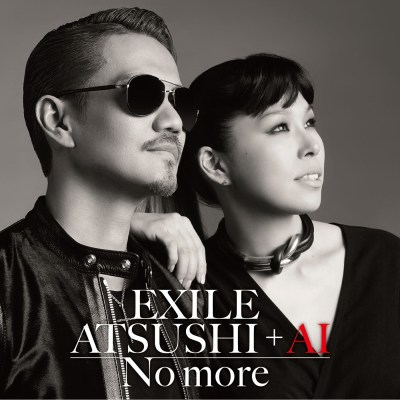 EXILE ATSUSHI + AI - No more - Single