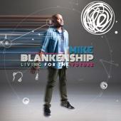 Mike Blankenship - Living For the Future  artwork
