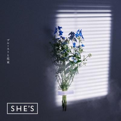 SHE'S - Proust To Hanataba
