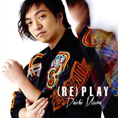 三浦大知 - (RE)PLAY - Single