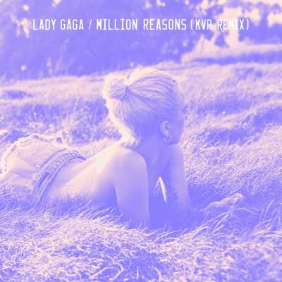 Lady Gaga - Million Reasons (KVR Remix) - Single