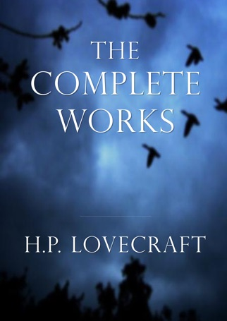 H.P. Lovecraft: The Complete Works Download
